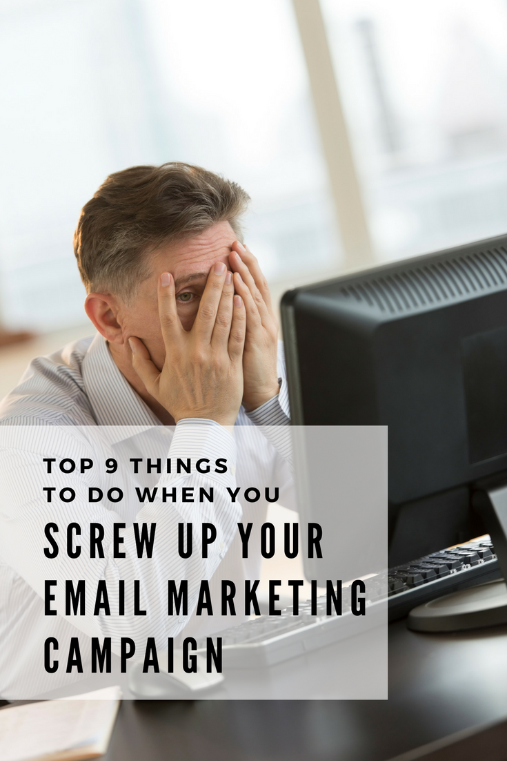 Top 9 Things to Do When You Screw Up Your Email Marketing Campaign