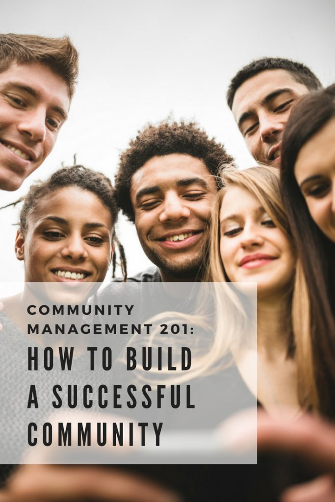 Community Management 201-How to Build a Successful Community