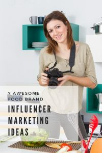 7 Influencer Marketing Ideas for Your Food Brand