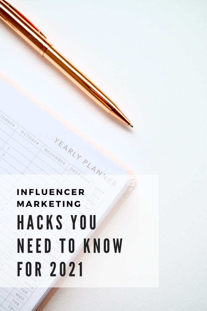 Influencer Marketing Hacks you need to know for 2021